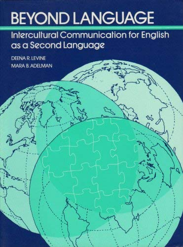 Beyond Language: Intercultural Communication for English as: Levine, Deena R.