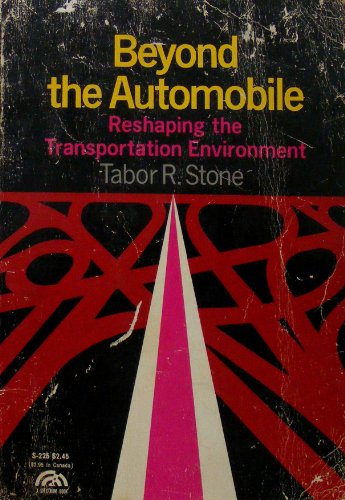 9780130760265: Beyond the automobile; reshaping the transportation environment (A Spectrum book)