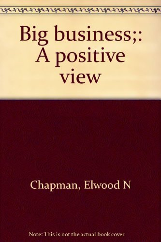 9780130760838: Big business;: A positive view