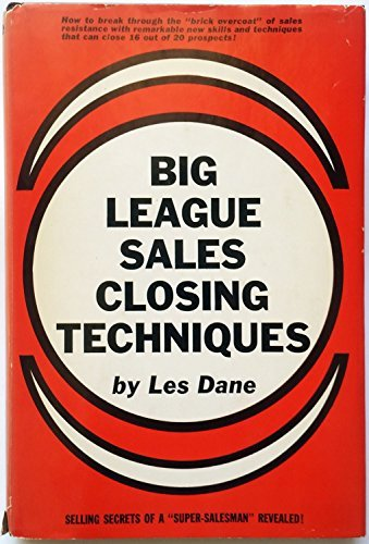 Big League Sales Closing Techniques (9780130761255) by Les Dane