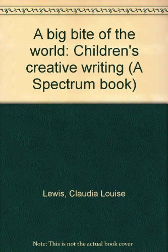 A big bite of the world: Children's: Claudia Louise Lewis