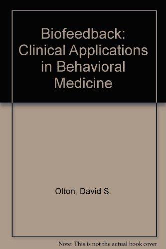 Biofeedback: Clinical Applications in Behavioral Medicine: Olton, David S.
