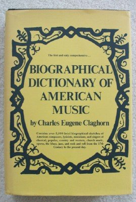 9780130763310: Biographical Dictionary of American Music