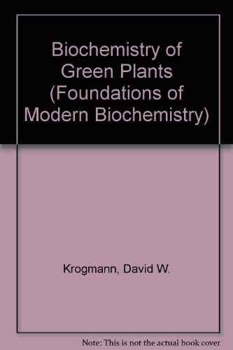 9780130764638: Biochemistry of Green Plants (Foundations of Modern Biochemistry)