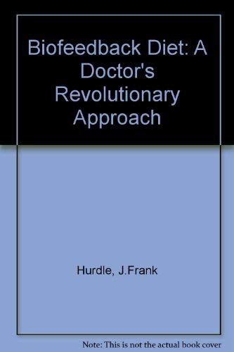 9780130765390: The biofeedback diet: A doctor's revolutionary approach