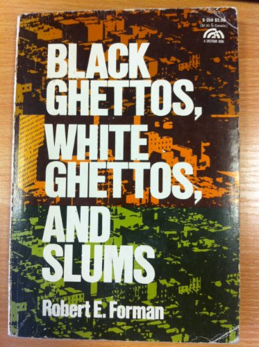 9780130772893: Black Ghettos, White Ghettos and Slums (A Spectrum book)