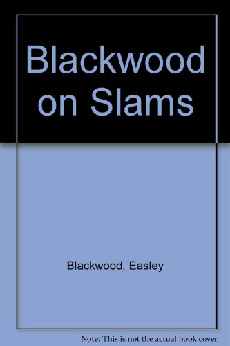 Blackwood on Slams: Blackwood, Easley