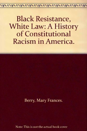 9780130777355: Black Resistance, White Law: A History of Constitutional Racism in America.