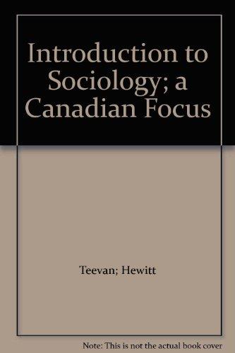 Introduction to Sociology; a Canadian Focus: Teevan; Hewitt