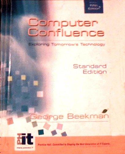 9780130788641: Computer Confluence: Exploring Tomorrow's Technology