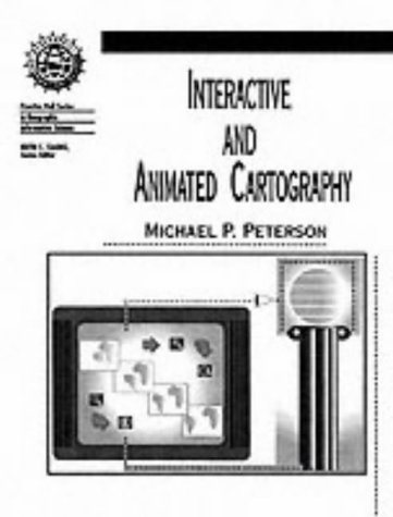 9780130791047: Interactive and Animated Cartography