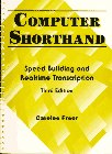 Computer Shorthand: Speed Building and Real-Time Transcription (3rd Edition): Carolee Freer
