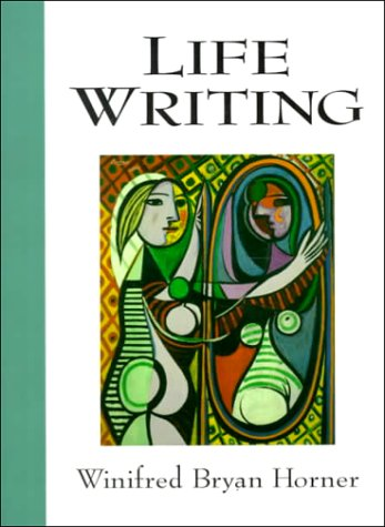 Life Writing (0130792373) by Winifred Bryan Horner