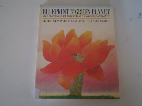9780130796097: Blueprint for a Green Planet: Your Practical Guide to Restoring the World's Environment