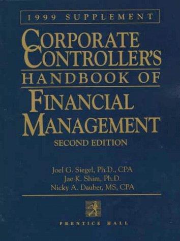 9780130796578: Corporate Controller's Handbook of Financial Management 1999 Supplement (CORPORATE CONTROLLER'S HANDBOOK OF FINANCIAL MANAGEMENT SUPPLEMENT)