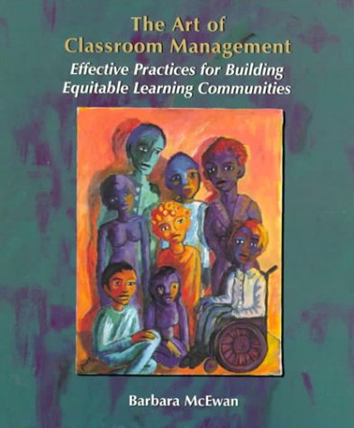 9780130799753: Art of Classroom Management, The: Effective Practices for Building Equitable Learning Communities