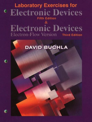 Laboratory Exercises for Electronic Devices, Fifth Edition: David Buchla