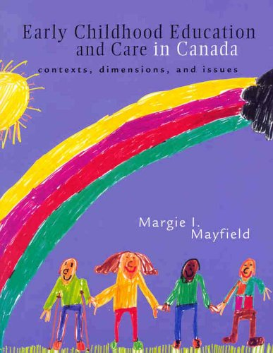 9780130800398: Early Childhood Education and Care in Canada: Contexts, Dimensions, and Issues
