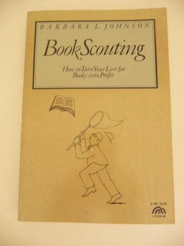 9780130800695: Book Scouting: How to Turn Your Love for Books into Profit (BUSINESS, BOOK SELLING, COLLECTING)