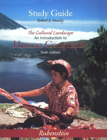 9780130801807: The Cultural Landscape: An Introduction to Human Geography (6th Edition Study Guide)