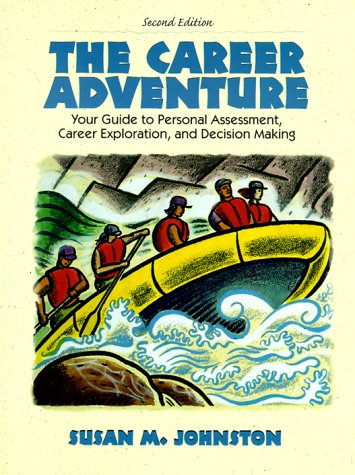 9780130801883: Career Adventure, The: Your Guide to Personal Assessment, Career Exploration, and Decision Making