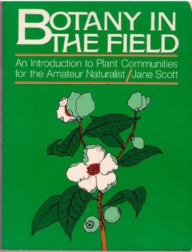 9780130802927: Botany in the Field: An Introduction to Plant Communities for the Amateur Naturalist