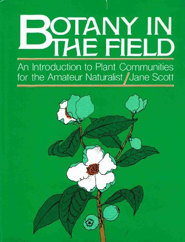 9780130803009: Botany in the Field: An Introduction to Plant Communities for the Amateur Naturalist