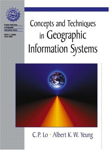 9780130804273: Concepts and Techniques in Geographic Information Systems (Prentice Hall Series in Geographic Information Science.)