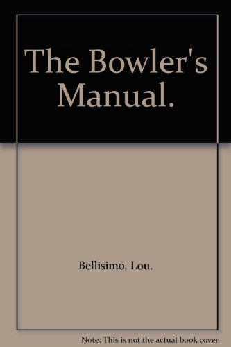 9780130804327: The Bowler's Manual.