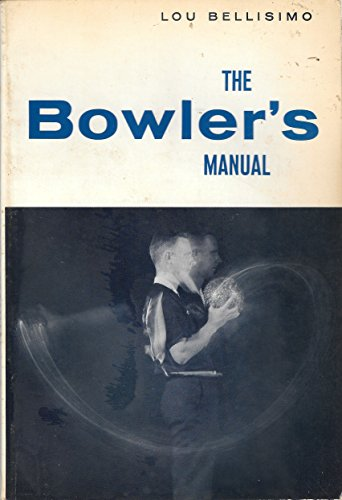 9780130804730: The bowler's manual