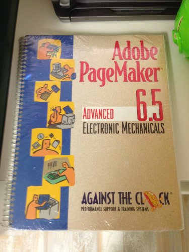 9780130805058: Adobe PageMaker 6.5: Advanced Electronic Mechanicals (Against the Clock Series)