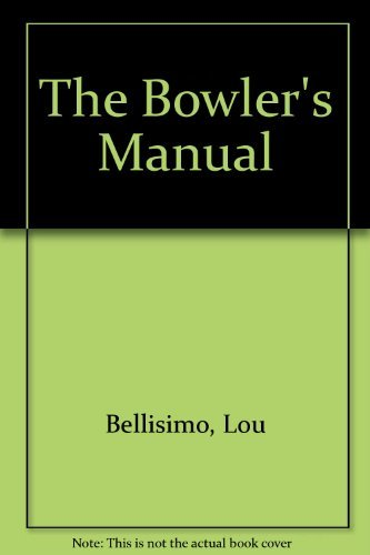 9780130805072: The Bowler's Manual