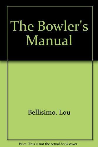 9780130805072: The Bowler's Manual