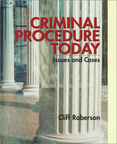 9780130805201: Criminal Procedure Today: Issues and Cases