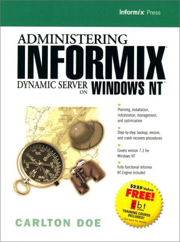 9780130805331: Administering Informix Dynamic Server on Windows NT (Informix Press)