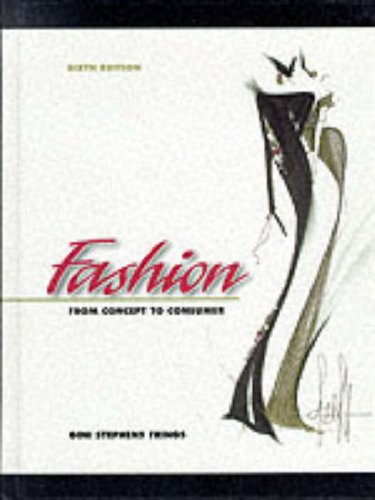 Fashion: From Concept to Consumer {SIXTH EDITION}: Frings, Gini Stephens