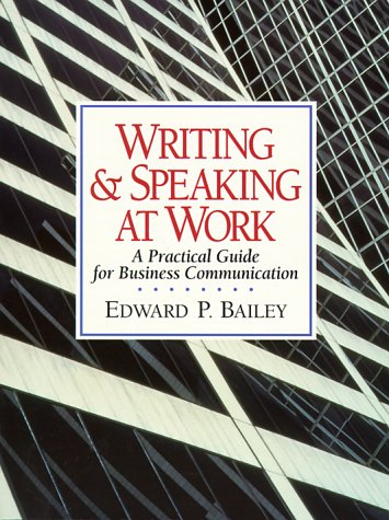 9780130807311: Writing and Speaking at Work: A Practical Guide for Business Communication