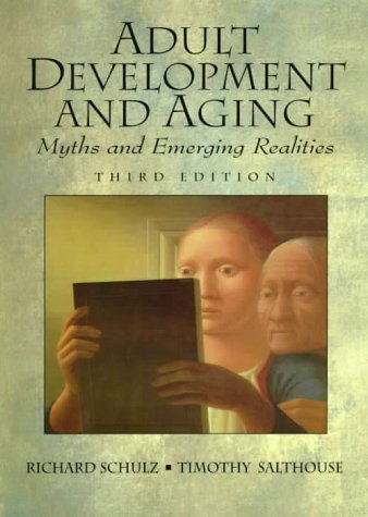 9780130807663: Adult Development and Aging: Myths And Emerging Realities, 3rd Edition