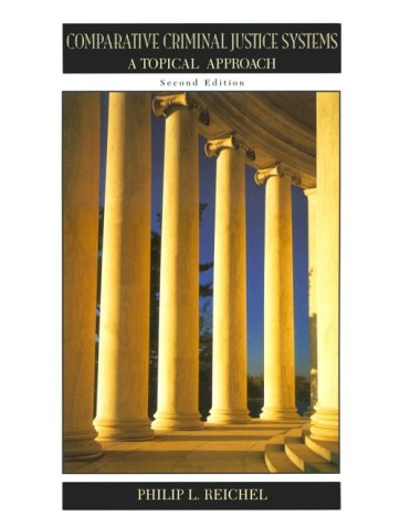 9780130809087: Comparative Criminal Justice Systems: A Topical Approach
