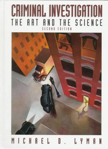 9780130809803: Criminal Investigation: The Art and the Science (2nd Edition)
