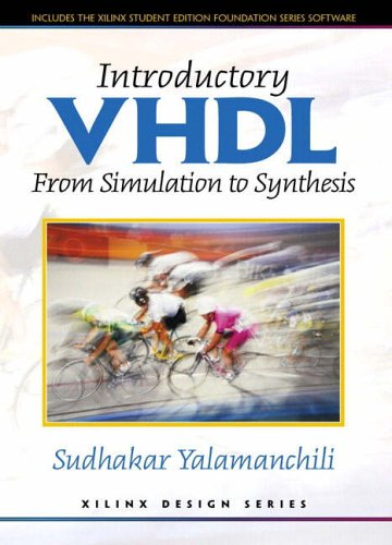 9780130809827: Introductory VHDL: From Simulation to Synthesis (Prentice Hall Xilinx design series)