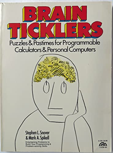 9780130810007: Brain Ticklers: Puzzles and Pastimes for Programmable Calculators and Personal Computers