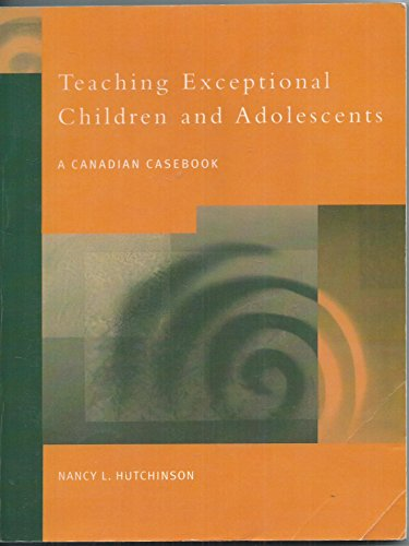 9780130810656: Teaching Exceptional Children and Adolescents : A Canadian Casebook