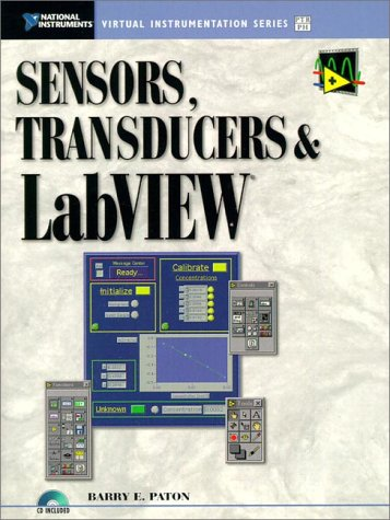 9780130811554: Sensors, Transducers and LabVIEW (Virtual Instrumentation Series)