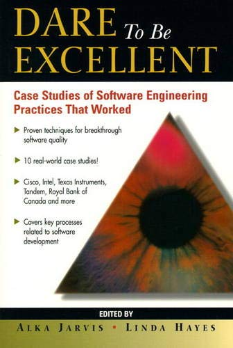 9780130811561: Dare to be Excellent: Case Studies of Software Engineering Practices That Work