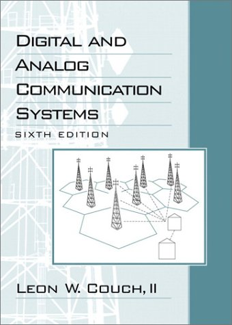 Digital and Analog Communication Systems (6th Edition): Leon W. Couch