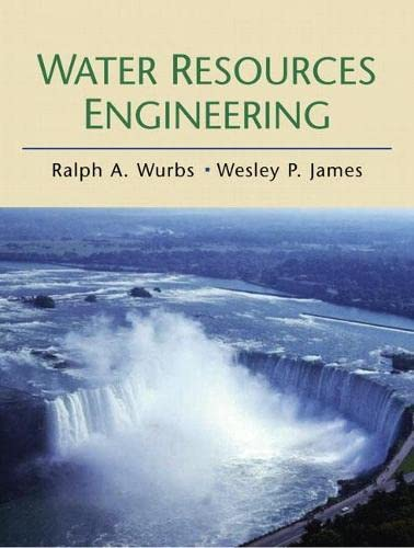 Water Resources Engineering: Wurbs, Ralph A.; James, Wesley P.