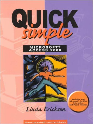 9780130813206: Quick, Simple Microsoft Access 2000 (Quick & Simple Office)