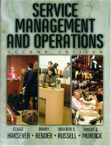 Service Management and Operations (2nd Edition) (0130813389) by Cengiz Haksever; Barry Render; Roberta S. Russell; Robert G. Murdick