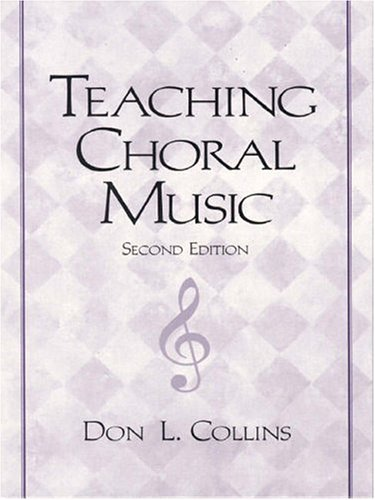 9780130813565: Teaching Choral Music (2nd Edition)